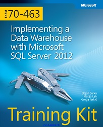 Implementing a Data Warehouse with Microsoft SQL Server 2012 70-463